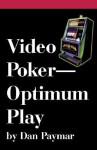 Video Poker Optimum Play - Dan Paymar