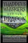 Thaddeus Whiskers and the Dragon - H. L. Burke, Mikayla Rayne, Jennifer White