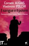 Il sangue e il potere: Processo a Giulio Cesare, Tiberio e Nerone - Corrado Augias, Vladimiro Polchi