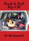 Rock & Roll Rip-Off - R.J. McDonnell