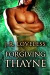Forgiving Thayne - J.R. Loveless