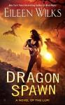 Dragon Spawn: A Novel of the Lupi - Eileen Wilks