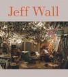 Jeff Wall - Jeff Wall, Neal Benezra, Peter Galassi