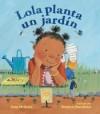 Lola planta un jardín (Spanish Edition) - Anna McQuinn, Rosalind Beardshaw