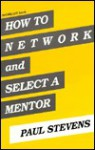 How to Network and Select a Mentor - Paul Stevens