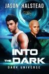 Into the Dark (Dark Universe Book 1) - Jason Halstead