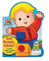 Get Ready, Eddie! A Book About Getting Dressed (Fisher Price Little People) - Nat Gabriel, SI Artists