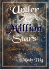 Under A Million Stars: A Collection of Short Stories - Mindy Haig, Delaney Haig