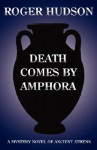 Death Comes By Amphora - Roger Hudson