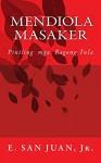 Mendiola Masaker: Piniling Mga Tula sa Filipino (Tagalog Edition) - E. San Juan Jr.