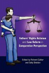 Fathers' Rights Activism And Law Reform In Comparative Perspective - Richard Collier, Sally Sheldon