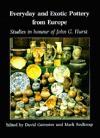 Everyday and Exotic Pottery from Europe, c.650-1900: Studies in Honour of John G. Hurst - David Gaimster, Mark Redknap