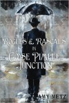 Rogues & Rascals In Goose Pimple Junction - Amy Metz