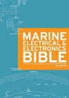The Marine Electrical & Electronics Bible: A Pratical Handbook For Cruising Sailors - John Payne