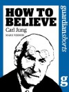 Carl Jung: How to Believe (Guardian Shorts) - Mark Vernon
