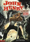 John Henry, Hammerin' Hero: The Graphic Novel (Graphic Spin (Quality Paper)) - Stephanie True Peters, Nelson Evergreen