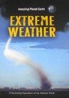 Extreme Weather (Amazing Planet Earth) - Terry J. Jennings