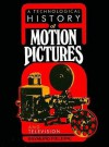 A Technological History of Motion Pictures and Television - Raymond Fielding