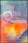 Life's Big Questions - William R. Grimbol, Jeffrey R. Astrachan