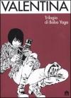 Valentina : trilogia di Baba Yaga - Guido Crepax, Luisa Crepax, Antonio Crepax