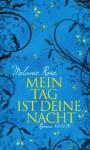 Mein Tag ist deine Nacht - Melanie Rose, Heidi Lichtblau