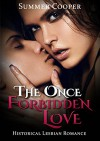 LESBIAN: The Once Forbidden Love: Lesbian First Time Romantic Comedy (Historical LGBT Romantic Comedy Suspense Lesbian Romance Taboo Fantasy Short Story) - Summer Cooper