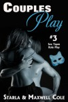 Couples Play #3: The Cosplay Convention and the Accidental Sex Tape - Starla Cole