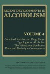 Recent Developments in Alcoholism: Combined Alcohol and Drug Abuse Typologies of Alcoholics the Withdrawal Syndrome Renal and Electrolyte Consequences - Marc Galanter