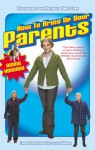How To Bring Up Your Parents - Emma Kennedy