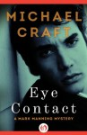 Eye Contact (The Mark Manning Mysteries) - Michael Craft