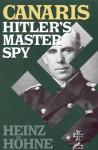 Canaris: Hitler's Master Spy - Heinz Höhne