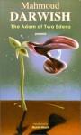 The Adam of Two Edens - Mahmoud Darwish