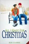 All I Want For Christmas - Ros Clarke