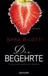 Die Begehrte - Eleonoras geheime Nächte: Roman - Sara Bilotti, Bettina Müller Renzoni