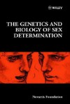 The Genetics and Biology of Sex Determination - Derek J. Chadwick, Jamie A. Goode