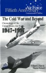 The Cold War and Beyond: Chronology of the United States Air Force, 1947-1997 - Frederick J. Shaw, A. Timothy Warnock, Air Force History and Museums Program (U.S.)