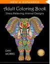 Adult Coloring Book: Stress Relieving Animal Designs - Dan Morris
