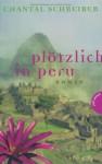 Plötzlich In Peru - Chantal Schreiber