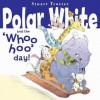 Polar Whites Whoo-Hoo Day - Stuart Trotter