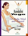 Yoga Kundalini, For Body, Mind, and Beyond - Ravi Singh