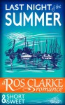 Last Night of the Summer: a contemporary romance short story - Ros Clarke