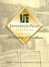 Jefferson Pilot Financial: A Century of Excellence - Jeffrey L. Rodengen, Richard F. Hubbard