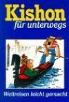 Kishon Für Unterwegs. Weltreisen Leicht Gemacht - Ephraim Kishon