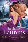 In den Armen des Spions: Roman - Stephanie Laurens, Ute-Christine Geiler