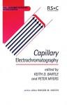Capillary Electrochromatography - Royal Society of Chemistry, Royal Society of Chemistry, Keith D. Bartle, D B Gordon, Gwyn A. Lord, Gerard P Rozing, Maria G Cikalo