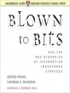 Blown to Bits: How the New Economics of Information Transforms Strategy - Philip Evans, Thomas S. Wurster, Jeff David