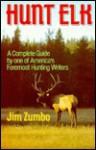 Hunt Elk - Jim Zumbo, Clare Conley