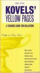 Kovels' Yellow Pages, 2nd Edition A Resource Guide for Collectors: A Collector's Directory of Names, Addresses, Telephone and Fax Numbers, E-Mail, and ... Pricing Your Antiques (Kovel's Yellow Pages) - Ralph Kovel, Terry Kovel