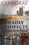 Deadly Prospects - Clio Gray