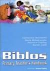 Biblos Primary Teacher's Handbook (Biblos Curriculum Resources) - Catherine Bowness, Sarah Lane
